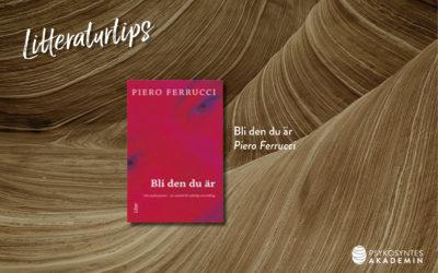 Litteraturtips: Bli den du är, Piero Ferrucci