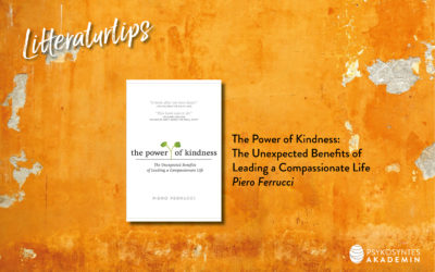 Litteraturtips: The Power of Kindness: The Unexpected Benefits of  Leading a Compassionate Life, Piero Ferrucci