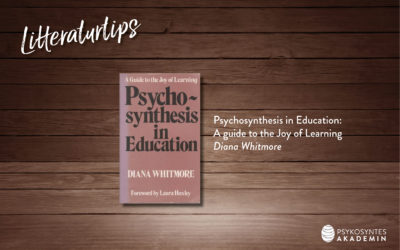 Litteraturtips: Psychosynthesis in Education: A guide to the Joy of Learning, Diana Whitmore