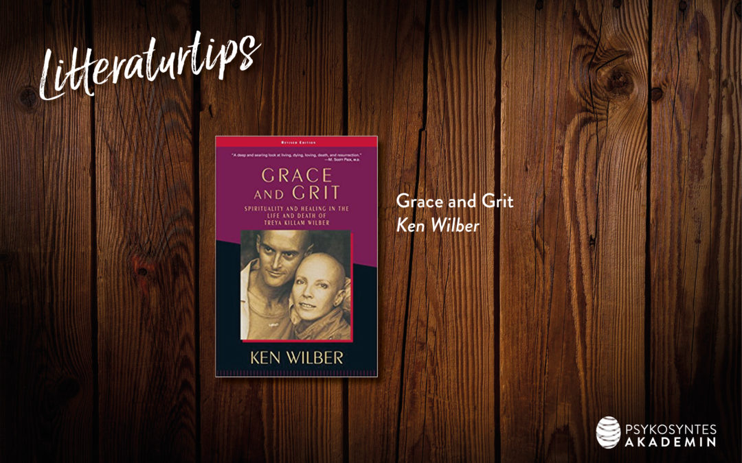 Litteraturtips: Grace and Grit, Ken Wilber