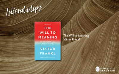 Litteraturtips: The Will to Meaning, Viktor Frankl