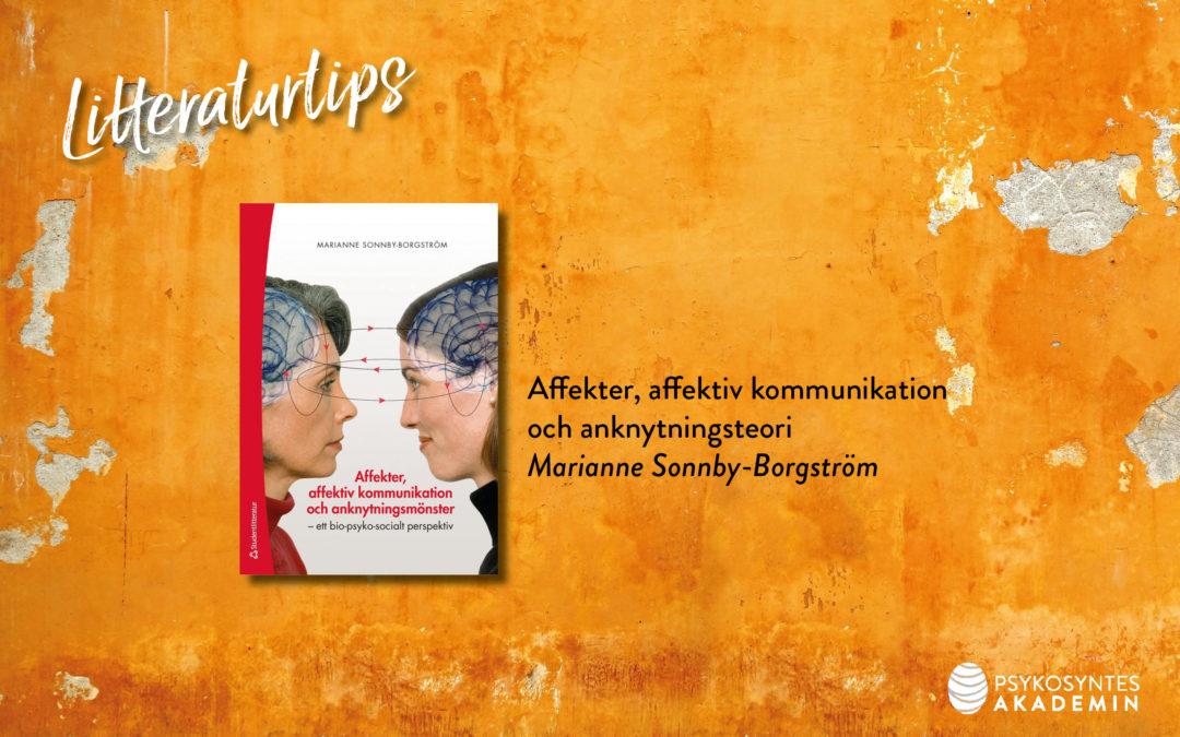 Affekter, affektiv kommunikation och anknytningsteori, Marianne Sonnby-Borgström