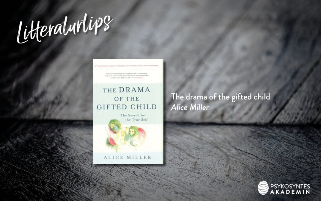 The drama of the gifted child, Alice Miller