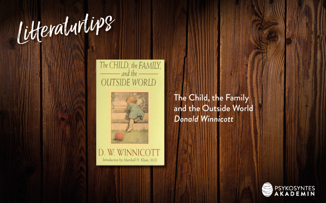 The Child, the Family and the Outside World, Donald Winnicott