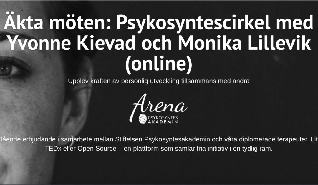 Äkta möten: Psykosyntescirkel med Yvonne Kievad och Monika Lillevik (online)